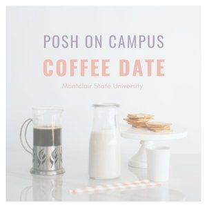 POSH ON CAMPUS COFFEE DATE